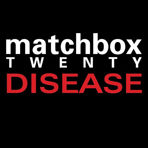 Disease by Matchbox Twenty
