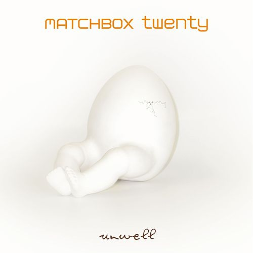 Unwell by Matchbox Twenty