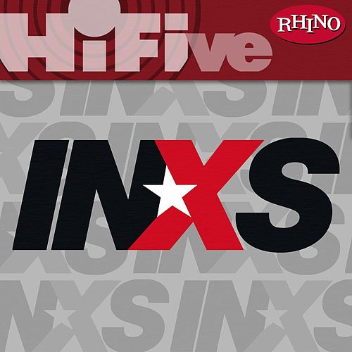 Rhino Hi-Five: INXS by INXS