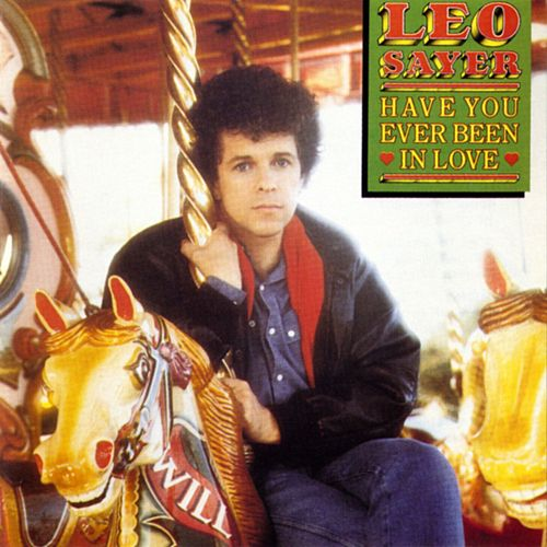 Have You Ever Been In Love by Leo Sayer