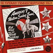 Tiffany Transcriptions, Vol. 9 by Bob Wills & His Texas Playboys