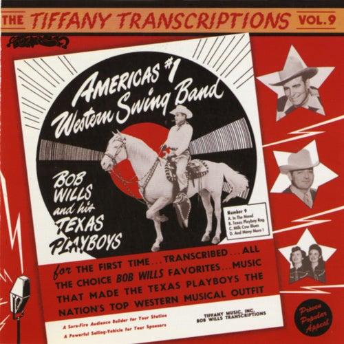 Tiffany Transcriptions, Vol. 9 by Bob Wills & His Texas Playboys