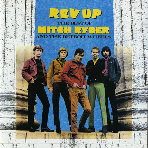The Best of Mitch Ryder & The Detroit Wheels by Mitch Ryder and the Detroit Wheels