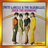 Over The Rainbow by Patti Labelle & The Bluebelles