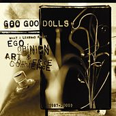 What I Learned About Ego, Opinion, Art & Commerce by Goo Goo Dolls