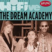 Rhino Hi-Five: The Dream Academy by The Dream Academy