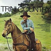 Welcome To Trini Country by Trini Lopez