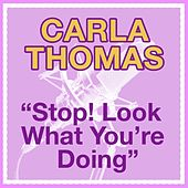 Stop Look What You Are Doing by Carla Thomas