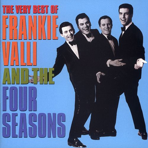 The Very Best Of Frankie Valli & The 4 Seasons by Frankie Valli & The Four Seasons