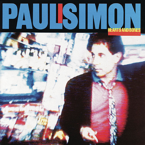 Hearts And Bones by Paul Simon