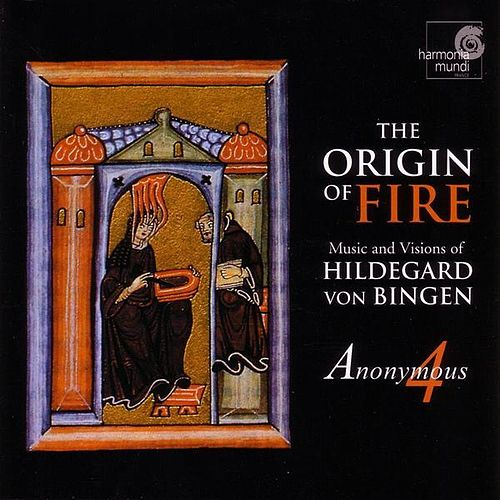The Origin Of Fire: Music And Visions Of Hildegard Von Bingen by Hildegard von Bingen