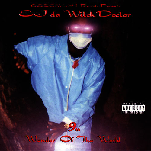 9th Wonder Of Tha World by Witchdoctor