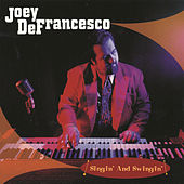 Singin' and Swingin' by Joey DeFrancesco