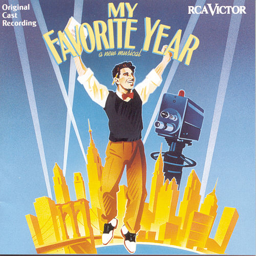 My Favorite Year by Stephen Flaherty and Lynn Ahrens