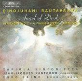 Angel Of Dusk/Symphony No. 2 / Suomalainen Myytti / Pelimannit by Einojuhani Rautavaara