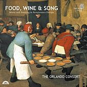 Food, Wine & Song: Music And Feasting In Renaissance Europe by The Orlando Consort