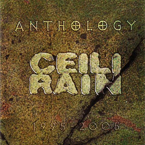 Anthology 1995 - 2005 by Ceili Rain