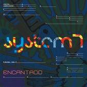Encantado by System 7
