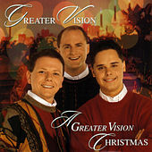 A Greater Vision Christmas by Greater Vision