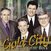 Within The Rock by Gold City