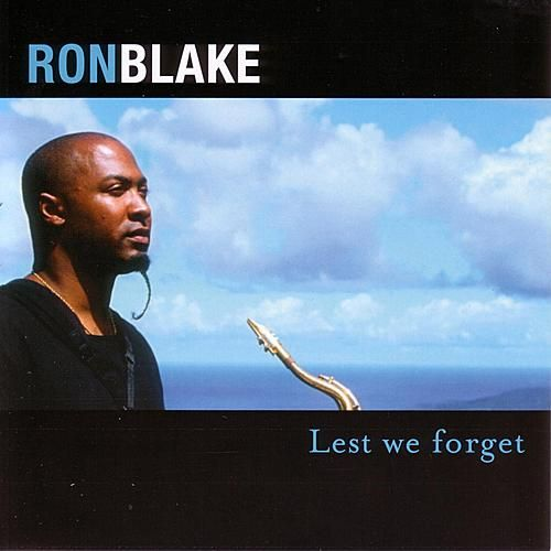Lest We Forget by Ron Blake
