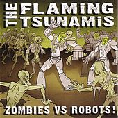 Zombies VS Robots by The Flaming Tsunamis