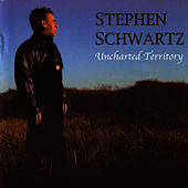 Uncharted Territory by Stephen Schwartz