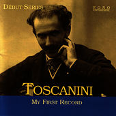 My First Record by Arturo Toscanini