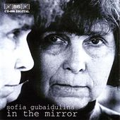 GUBAIDULINA: In The Mirror - 3 Works, 3 Genres, 3 Epochs by None