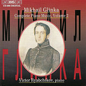 GLINKA: Complete Piano Music, Vol. 2 by Mikhail Glinka