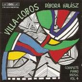 VILLA-LOBOS: Complete Piano Music, Vol. 4 by Heitor Villa-Lobos