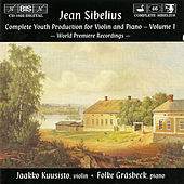 SIBELIUS: Complete Youth Production for Violin and Piano, Vol. 1 by Jean Sibelius