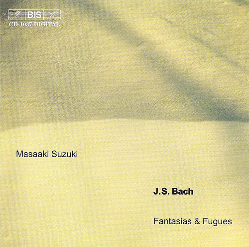 BACH, J.S.: Fantasias and Fugues by Johann Sebastian Bach