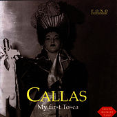 Maria Callas - My First Tosca by Maria Callas