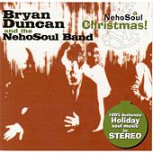 A NehoSoul Christmas! by Bryan Duncan and the NehoSoul Band