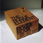Rogue Rock by The Rogue Element
