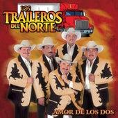 Amor De Los Dos by Los Traileros Del Norte