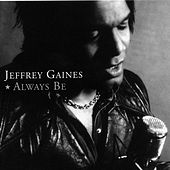 Always Be by Jeffrey Gaines
