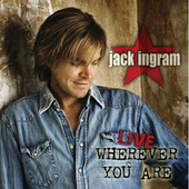 Wherever You Are by Jack Ingram
