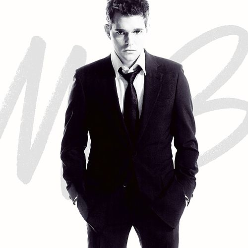 It's Time by Michael Bublé