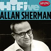 Rhino Hi-five: Allan Sherman by Allan Sherman