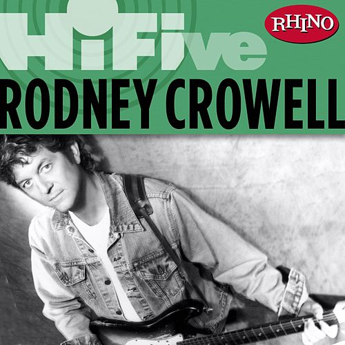 Rhino Hi-five: Rodney Crowell by Rodney Crowell