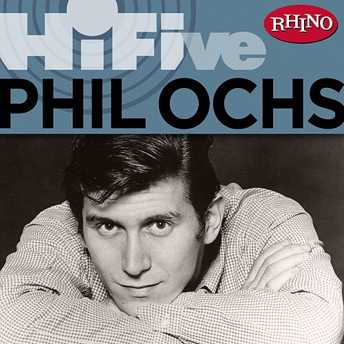 Rhino Hi-five: Phil Ochs by Phil Ochs