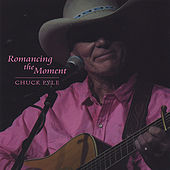 Romancing The Moment by Chuck Pyle