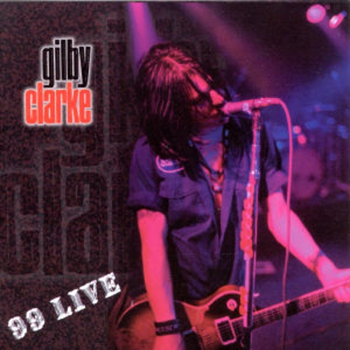99 Live by Gilby Clarke