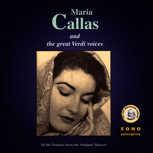 Maria Callas And The Great Verdi Voices by Maria Callas