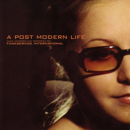A Post Modern Life by Funkservice International
