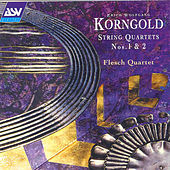 String Quartets 1 and 2 by Erich Wolfgang Korngold
