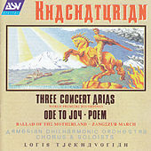 Three Concert Arias; Ode To Joy; Ode To Stalin by Aram Ilyich Khachaturian