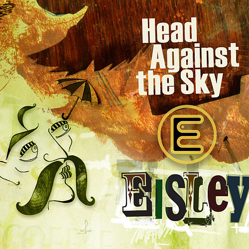 Head Against The Sky - EP by Eisley